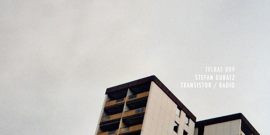 Stefan Gubatz – Transistor / Radio
